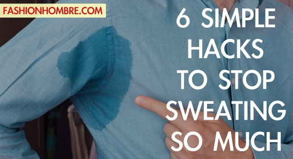 6 SIMPLE HACKS TO STOP SWEATING SO MUCH (7)